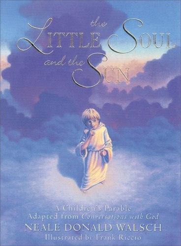 Маленькая душа и солнце - Уолш Нил Дональд