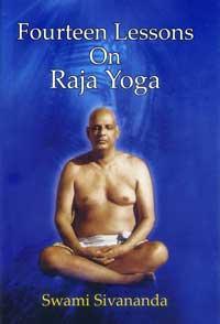 Свами Шивананда – Четырнадцать уроков Раджа-йоги - Свами Шивананда
