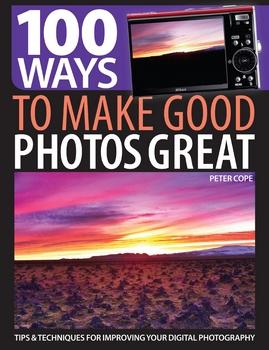 100 способов сделать хорошие фотографии великолепными - Коуп П.